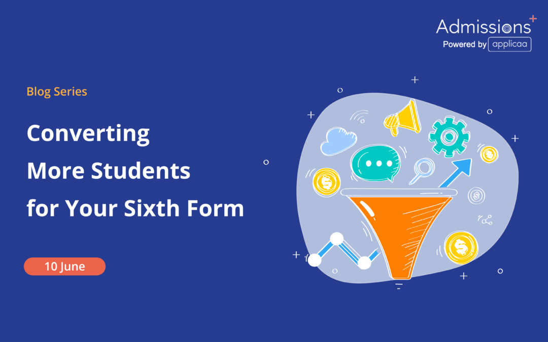 Converting More Students for Your Sixth Form